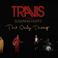 Travis Releases New Single & Video for 'The Only Thing' Photo