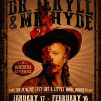 THE STRANGE CASE OF DR. JEKYLL AND MR. HYDE: An Immersive Wild West Experience Comes  Photo