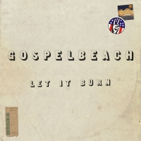 GospelbeacH Shares New Single, New Studio LP 'Let It Burn' Drops Oct. 4