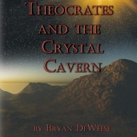 Bryan DeWeese Announces Promotion of Sci-Fi Space Adventure Book Theocrates And The Crystal Cavern