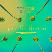 M.O. Littles & Dru Team up for 'TIL THE MORNING' Photo