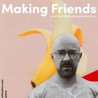 Photo Flash: IAMA Presents the Virtual Premiere Of MAKING FRIENDS Photo