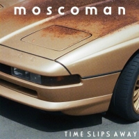 Moscoman Drops Second Studio Album TIME SLIPS AWAY Photo