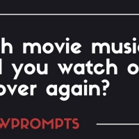 BWW Prompts: Which Movie Musical Could You Watch Over and Over Again? Photo