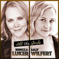 Rebecca Luker and Sally Wilfert's ALL THE GIRLS Out Today on CD Album