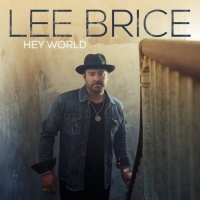 Country Music Powerhouse Lee Brice Announces Latest Album 'Hey World' Photo