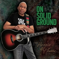 Reggie Harris Counters Injustice With Love On His New Album 'On Solid Ground' Photo