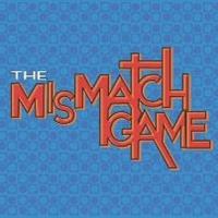 THE MISMATCH GAME Returns to LA