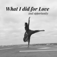 BWW Blog: What I Did for Love (and Opportunity) Photo