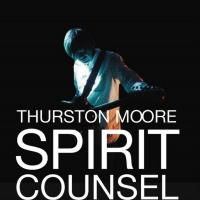 Thurston Moore Announces New Spirit Counsel Tour Dates