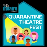 South Florida Theatre League Announces Quarantine Theatre Fest Photo