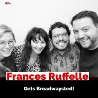 The 'Broadwaysted' Podcast Welcomes Broadway, West End Legend Frances Ruffelle