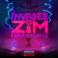 INVADER ZIM: ENTER THE FLORPUS to Debut on Netflix on August 16