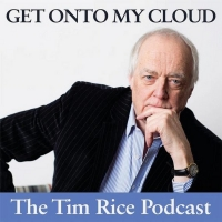 Sir Tim Rice Hosts GET ONTO MY CLOUD Podcast Photo