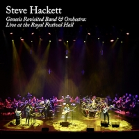 Steve Hackett Announces Release of 2CD + Blu-Ray DigipakGENESIS REVISITED BAND AND ORCHESTRA