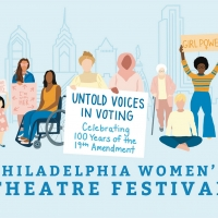 Philadelphia Women's Theatre Festival is Amplifying Untold Voices in Voting  Photo