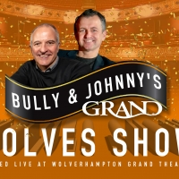 Wolverhampton Grand Theatre's BULLY & JOHNNY'S GRAND WOLVES SHOW Begins Streaming Tom Photo
