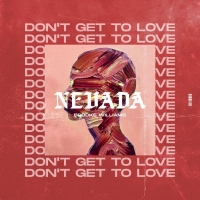 Nevada Drops Intoxicating New Single 'Don't Get To Love' Photo