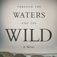 Author Greg Fields Releases THROUGH THE WATERS AND THE WILD Photo