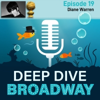 LISTEN: Diane Warren Talks The Making of 'Io Si' and More on DEEP DIVE BROADWAY Podcast Photo