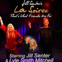 Join us for Jill Senter's 'La Soiree: That's What Friends Are For!' at Don't Tell Mam Special Offer