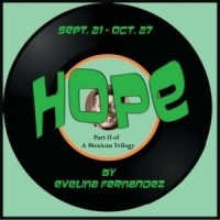 HOPE Part II Of A Mexican Trilogy Opens Teatro Vista's Season Photo