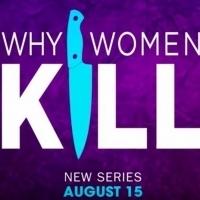VIDEO: CBS All Access Reveals Official Trailer for WHY WOMEN KILL, Starring Lucy Liu, Ginnifer Goodwin
