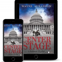 Wayne Avrashow Releases New Political Thriller CENTER STAGE Photo