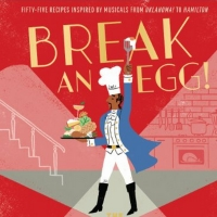 You Can Now See Full List of Broadway-Inspired Recipes in BREAK AN EGG: THE BROADWAY  Photo