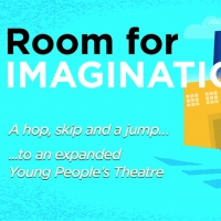 Young People's Theatre Announces 'Room for Imagination' $10.5 Million Expansion Project Photo