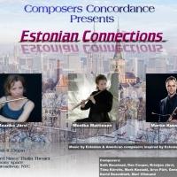 Composers Concordance Presents ESTONIAN CONNECTIONS