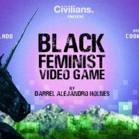 The Civilians Presents World Premiere of BLACK FEMINIST VIDEO GAME Photo