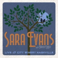 Sara Evans With The Barker Family Band 'Live From City Winery Nashville' To Release August 30