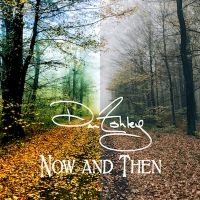 Singer-Songwriter Dan Ashley Kicks Off The New Year With His New Single 'Now And Then Photo