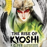 F.C. Yee, author of THE RISE OF KYOSHI, brings new life to the world of AVATAR THE LAST AIRBENDER
