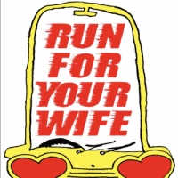 RUN FOR YOUR WIFE Comes to Milford Photo