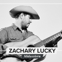 Zachary Lucky to Release New Album MIDWESTERN Photo