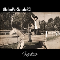 The Impersonators Release New Single And Video 'Rodeo' Photo