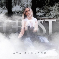 Ava Rowland Releases Latest Single 'Ghost' Photo