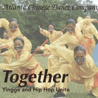 Atlanta Chinese Dance Company Presents Original Production TOGETHER: YINGGE AND HIP H Photo