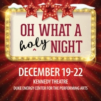 Theatre Raleigh to Present OH WHAT (HOLY) NIGHT!