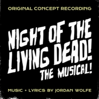 First Listen: Hear a Track from NIGHT OF THE LIVING DEAD! THE MUSICAL Concept Recording Photo