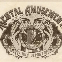 Vinny DePonto's MENTAL AMUSEMENTS Now Extended for Four Additional Weeks Photo