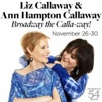 Ann Hampton Callaway & Liz Callaway Team Up at 54 Below for BROADWAY THE CALLA-WAY!
