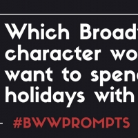 BWW Prompts: Which Broadway Characters Are Coming Over for the Holidays? Photo