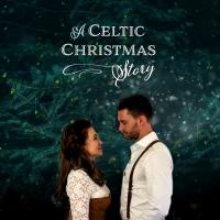 Brooklyn Irish Dance Company's A CELTIC CHRISTMAS STORY Returns For 2019 Holiday Season