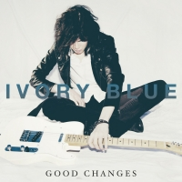 Ivory Blue Releases New Single 'Good Changes' Photo