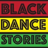 Black Dance Stories Announces July 2020 Lineup Photo