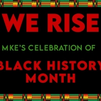 Milwaukee Repertory Theater Presents WE RISE: MKE'S CELEBRATION OF BLACK HISTORY MONT Photo