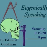 Metropolitan Virtual Playhouse Presents EUGENICALLY SPEAKING By Edward Goodman Photo